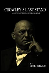 Crowley's Last Stand: Crowley: Episode Four: Volume 4 (The Ravensblack Affair)