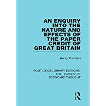 An Enquiry into the Nature and Effects of the Paper Credit of Great Britain: Volume 9 (Routledge Library Editions: The History of Economic Thought)