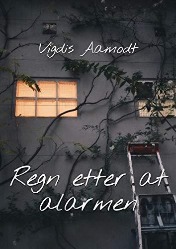 Regn etter at alarmen (Norwegian Edition) por Vigdis Aamodt