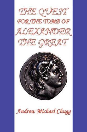 The Quest for the Tomb of Alexander the Great (Second Edition) by Chugg, Andrew (2012) Paperback