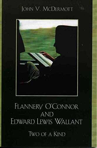 [Flannery O'Connor and Edward Lewis Wallant: Two of a Kind] (By: John V. McDermott) [published: September, 2005]