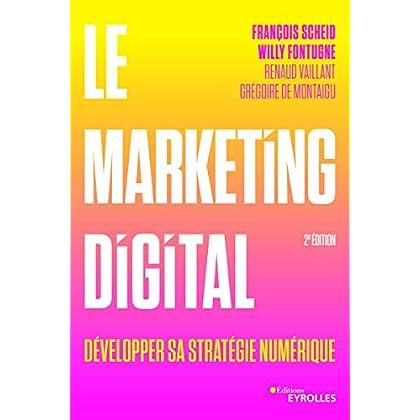 Le marketing digital: Développer sa stratégie numérique