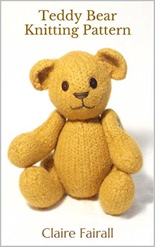 Teddy Bear Knitting Pattern Ebook Claire Fairall Amazon
