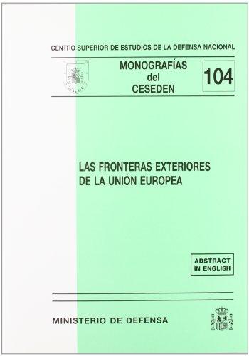 Las fronteras exteriores de la Unión Europea (Monografías del CESEDEN)