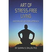 ART OF STRESS-FREE LIVING