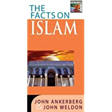 The Facts on Islam (Facts on (Harvest House Publishers)) by Dr John Ankerberg (2003-01-06)