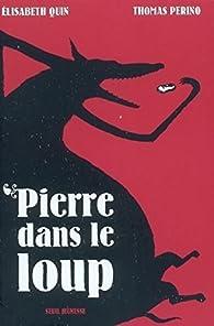 Pierre dans le loup par Elisabeth Quin