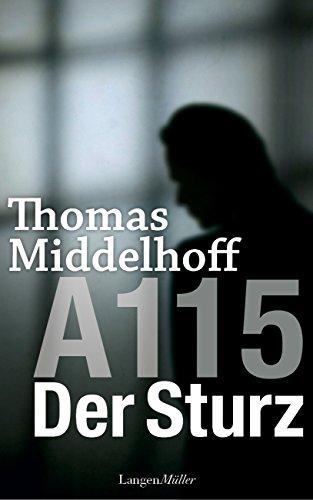 A115 – Der Sturz (Autobiografischer Bericht von Thomas Middelhoff)