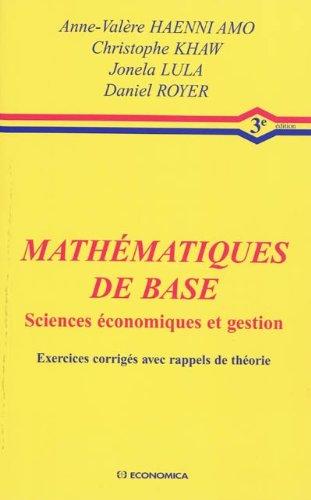 Mathématiques de base sciences économiques et gestion par Daniel Royer