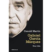 Gabriel García Márquez: Una vida (ENSAYO-LITERATURA, Band 26211)