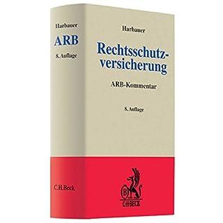 Rechtsschutzversicherung: Kommentar zu den Allgemeinen Bedingungen für die Rechtsschutzversicherung (ARB 2000/2009 und 75) (Grauer Kommentar)