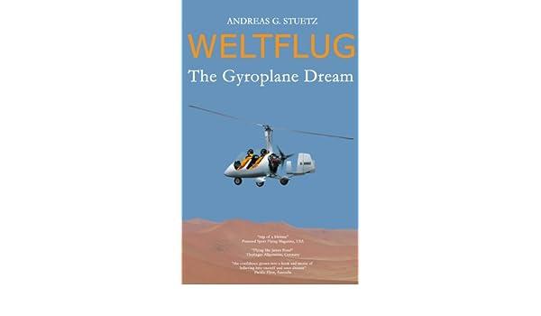 Weltflug - The Gyroplane Dream eBook: Andreas G  Stuetz