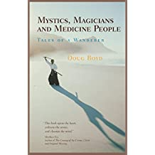 Mystics, Magicians and Medicine People: Tales of a Wanderer (English Edition)