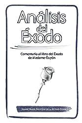Análisis del ÉXODO: Comentario al libro del Éxodo de Madame Guyón