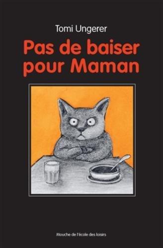 Pas de Baiser pour Maman (Nouvelle dition)