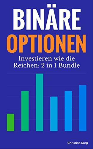 Binäre Optionen: 2in1 Aktien und Optionen (Binäre Optionen Erfahrungen, Binäre Optionen Broker, Binäre Optionen handeln, Binäroptionen, Optionen handeln, ... meistern) (Die Geld und Finanzen Saga 6)