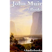 John Muir: 7 Books & 7 Audiobooks (English Edition)