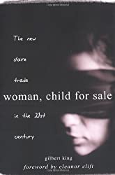 Woman, Child - For Sale: The New Slave Trade in the 21st Century