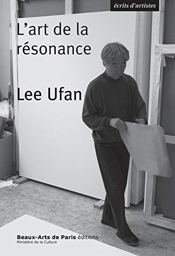 Lee Ufan, l'art de la résonance par Lee Ufan