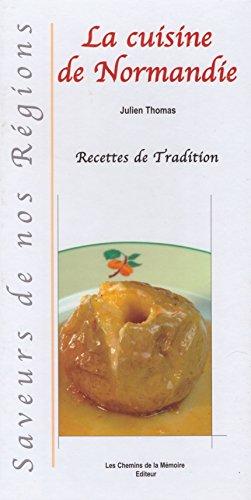 La cuisine de Normandie, saveurs de nos régions, recettes de tradition
