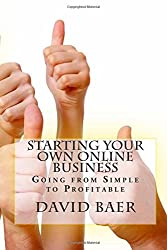 Starting Your Own Online Business: Going from Simple to Profitable
