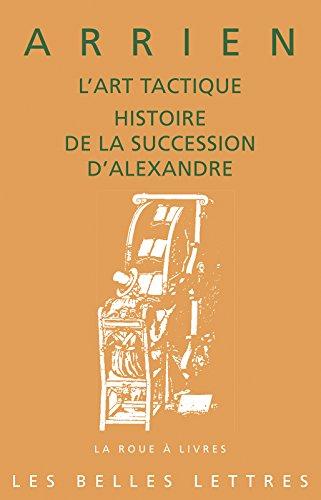 L'Art tactique: Histoire de la succession d'Alexandre (La roue à livres t. 81) par Arrien