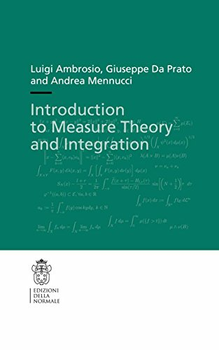 Introduction to Measure Theory and Integration (Publications of the Scuola Normale Superiore Book 10) (English Edition)