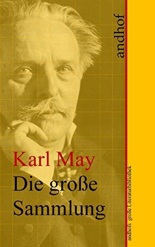 Karl May: Die große Sammlung: Andhofs große Literaturbibliothek ...