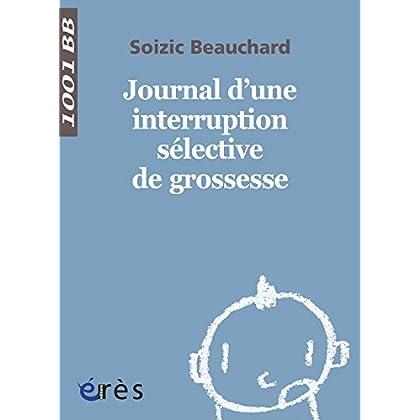 Journal d'une interruption sélective de grossesse - 1001 bb n°140 (Mille et un bébés)