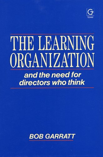 The Learning Organization and the Need for Directors Who Think by Bob Garratt (1987-12-17)