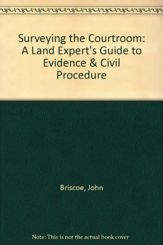 Surveying the Courtroom: A Land Expert's Guide to Evidence & Civil Procedure