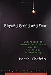 Beyond greed and fear : understanding behavioral finance and the psychology of investing