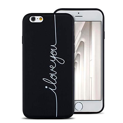 Coque iPhone 6 / 6S, [Etui en Silicone Noir Mat] Ultra-Mince TPU Bumper Cover Housse de Protection avec Anti-Scratch Caselover Souple Anti Choc Téléphone Case Coque pour iPhone 6 / 6S, Je t'aime
