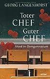 Toter Chef - guter Chef: Mord im Domgymnasium. Kriminalroman