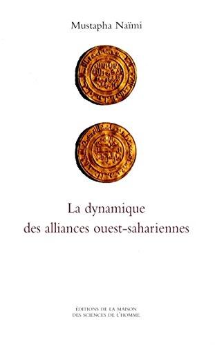 La dynamique des alliances ouest-sahariennes (Méditerranée-Sud t. 5)