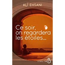 Ce soir, on regardera les étoiles... de Ali Ehsani