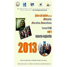 A-20 Memoria Educativa Venezolana enero-agosto  2013 (Base de datos de la Memoria Educativa Venezolana) (Spanish Edition)