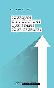 Pourquoi l'innovation? Quels défis pour l'Europe? par [Chefneux, Luc]