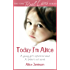 Today I'm Alice: A young girl's splintered mind, a father's evil secret