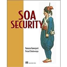 [(SOA Security in Action )] [Author: Ramarao Kanneganti] [Jan-2008]