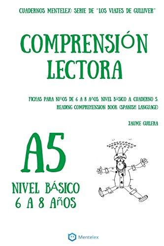 Cuadernos de comprensión lectora para niños de 6 a 8 años.: Nivel Básico A-5. Los viajes de Gulliver.: Volume 5 (Nivel Básico A. Los viajes de Gulliver.) por Jaume Guilera