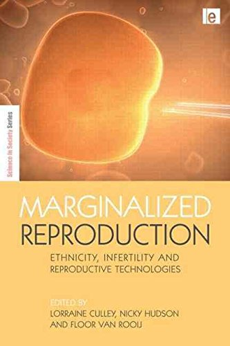 [(Marginalized Reproduction : Ethnicity, Infertility and Reproductive Technologies)] [Edited by Lorraine Culley ] published on (May, 2009)
