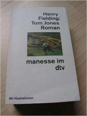 Tom Jones. Geschichte eines Findlings.