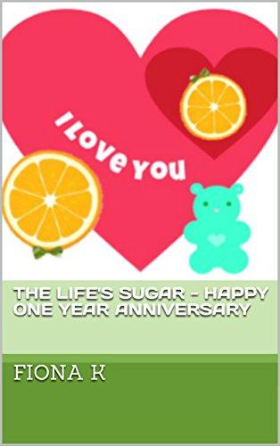 The Life's Sugar - Happy One Year Anniversary por Fiona Jacquine Kao epub
