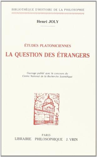 Etudes platoniciennes: La question des étrangers