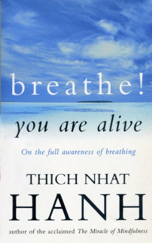 Breathe! You Are Alive: Sutra on the Full Awareness of Breathing por Thich Nhat Hanh