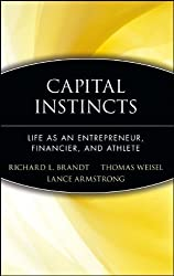 Capital Instincts: Life As an Entrepreneur, Financier, and Athlete by Richard L. Brandt (2003-02-07)