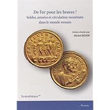 De l'or pour les braves ! : Soldes, armées et circulation monétaire dans le monde romain
