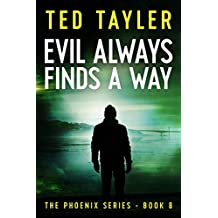 Evil Always Finds A Way: The Phoenix Series Book 8