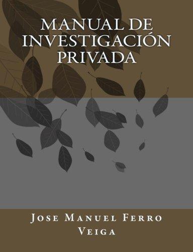 Manual de Investigación privada por Jose Manuel Ferro Veiga